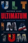 """""""Ultimatum - en politisk thriller"""" av Matthew Glass"""