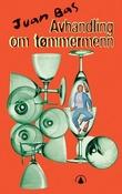 """""""Avhandling om tømmermenn - overlevelseshåndbok for de som drikker uten å være tørste"""" av Juan Bas"""