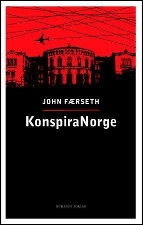 """""""KonspiraNorge"""" av John Færseth"""