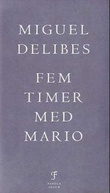 """""""Fem timer med Mario"""" av Miguel Delibes"""