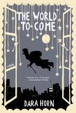"""""""The world to come"""" av Dara Horn"""