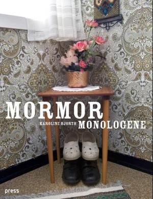 """""""Mormormonologene"""" av Karoline Hjorth"""