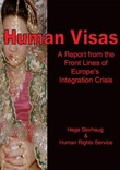 """""""Human visas - a report from the front lines of Europe's integration crisis"""" av Hege Storhaug"""