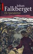 """Eli Sjursdotter"" av Johan Falkberget"