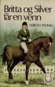 """""""Britta og Silver får en venn"""" av Lisbeth Pahnke"""