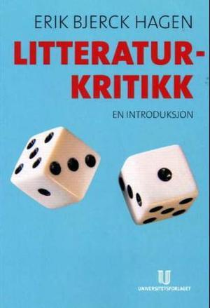 """Litteraturkritikk - en introduksjon"" av Erik Bjerck Hagen"