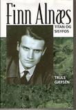 """""""Finn Alnæs - Titan og sisyfos"""" av Truls Gjefsen"""