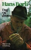 """""""Dag og drøm"""" av Hans Børli"""