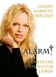 """""""Alarm - tanker om en kultur i krise"""" av Hanne Nabintu Herland"""