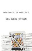 """""""Den bleke kongen"""" av David Foster Wallace"""