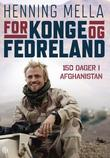 """""""For konge og fedreland - 150 dager i Afghanistan"""" av Henning Mella"""