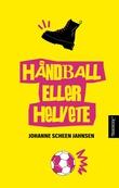 """""""Håndball eller helvete"""" av Johanne Scheen Jahnsen"""