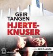 """""""Hjerteknuser"""" av Geir Tangen"""