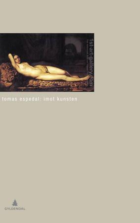 """""""Imot kunsten - (notatbøkene)"""" av Tomas Espedal"""