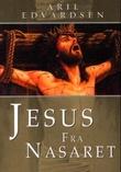 """""""Jesus fra Nasaret"""" av Aril Edvardsen"""