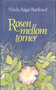 """Rosen mellom torner roman om salmedikteren Hans Adolf Brorson"" av Niels Aage Barfoed"