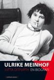 """Ulrike Meinhof en biografi"" av Jutta Ditfurth"