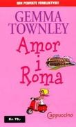 """""""Amor i Roma"""" av Gemma Townley"""