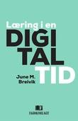"""""""Læring i en digital tid"""" av June M. Breivik"""