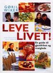 """""""Leve livet! - en guide til gjestfrihet og matglede"""" av Gøril Wiker"""