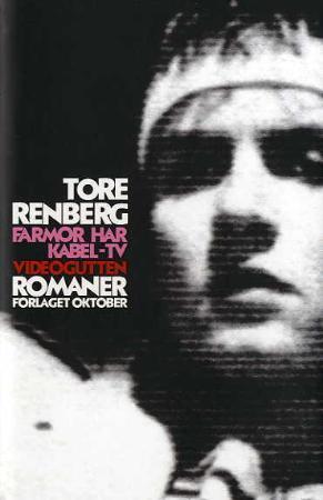 """""""Farmor har kabel-tv ; Videogutten : romaner"""" av Tore Renberg"""