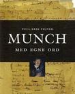 """""""Munch - med egne ord"""" av Poul Erik Tøjner"""