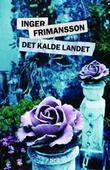 """""""Det kalde landet"""" av Inger Frimansson"""