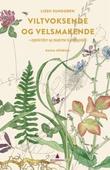 """""""Viltvoksende og velsmakende - mat og moderne kjerringråd"""" av Lisen Sundgren"""
