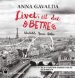 """""""Livet, til det betre - Mathilde, Yann, Billie"""" av Anna Gavalda"""