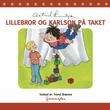 """""""Lillebror og Karlson på taket"""" av Astrid Lindgren"""