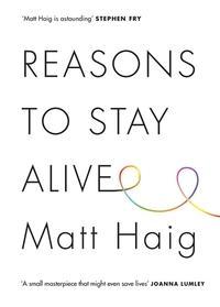 """""""Reasons to Stay Alive"""" av Matt Haig"""