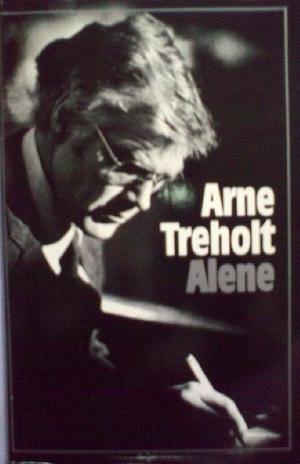 """""""Alene"""" av Arne Treholt"""