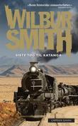 """""""Siste tog til Katanga"""" av Wilbur Smith"""