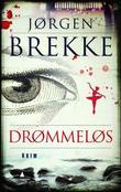 """""""Drømmeløs - kriminalroman"""" av Jørgen Brekke"""