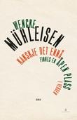 """""""Kanskje det ennå finnes en åpen plass i verden - roman"""" av Wencke Mühleisen"""