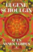 """""""Av en annen verden - roman"""" av Eugene Schoulgin"""