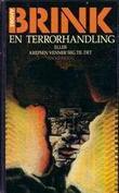 """""""En terrorhandling, eller Krepsen venner seg til det"""" av André Brink"""