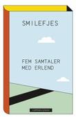 """""""Smilefjes - fem samtaler med Erlend"""" av Marit Eikemo"""