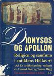 """""""Dionysos og Apollon - Religion og samfunn i antikkens Hellas"""""""