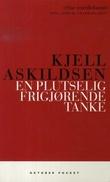 """""""En plutselig frigjørende tanke - noveller"""" av Kjell Askildsen"""