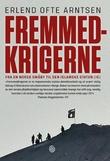 """""""Fremmedkrigerne - fra en norsk småby til Den islamske staten (IS)"""" av Erlend Ofte Arntsen"""