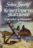 """Keiserinnens skattkiste"" av Selma Lagerlöf"