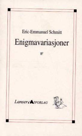 """""""Enigmavariasjoner"""" av Eric-Emmanuel Schmitt"""