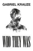 """""""Who they was"""" av Gabriel Krauze"""