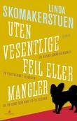 """""""Uten vesentlige feil eller mangler roman"""" av Linda Skomakerstuen"""