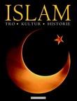 """""""Islam tro, kultur, historie"""" av Paul Lunde"""