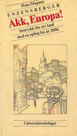 """""""Akk, Europa - inntrykk fra syv land med en epilog fra år 2006"""" av Hans Magnus Enzensberger"""