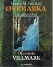 """""""Østmarka naturreservat Oslos siste villmark"""" av Sverre Martin Fjelstad"""