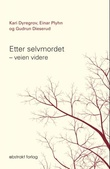 """""""Etter selvmordet veien videre"""" av Kari Dyregrov"""
