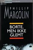 """""""Borte, men ikke glemt"""" av Phillip M. Margolin"""